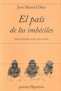 EL PAÍS DE LOS IMBÉCILES. XXXIII PREMIO JAÉN DE POESÍA