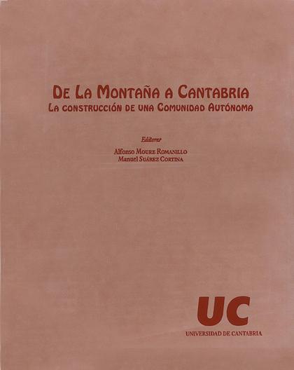 DE LA MONTAÑA A CANTABRIA : LA CONSTRUCCIÓN DE UNA COMUNIDAD AUTÓNOMA