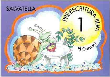 EL CARACOL, PREESCRITURA BUM 1, EDUCACIÓN INFANTIL