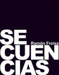 SECUENCIAS : RAMÓN FREIXA