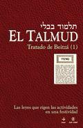 EL TALMUD : TRATADO DE BEITZÁ (1) : LAS LEYES QUE RIGEN LAS ACTIVIDADES EN UNA FESTIVIDAD