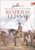 BANDERAS LEJANAS : LA EXPLORACIÓN, CONQUISTA Y DEFENSA POR ESPAÑA DEL TERRITORIO DE LOS ACTUALE