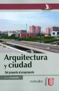ARQUITECTURA Y CIUDAD - DEL PROYECTO AL ECOPROYECTO