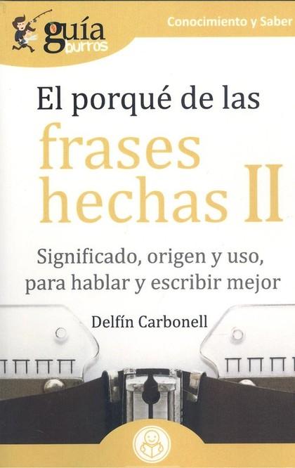 PORQUE DE LAS FRASES HECHAS II