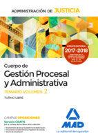 CUERPO DE GESTIÓN PROCESAL Y ADMINISTRATIVA.TEMARIO VOL. II.T. LIBRE.