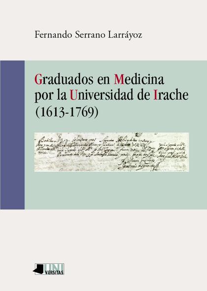 GRADUADOS EN MEDICINA POR LA UNIVERSIDAD DE IRACHE (1613-1769).