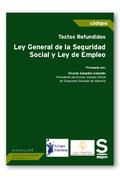 TEXTOS REFUNDIDOS LEY GENERAL DE LA SEGURIDAD SOCIAL Y LEY DE EMPLEO. EDICIÓN COLECTIVOS