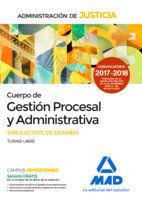 CUERPO DE GESTIÓN PROCESAL Y ADMINISTRATIVA.SIMULACROS DE EXAMEN.T. LIBRE.