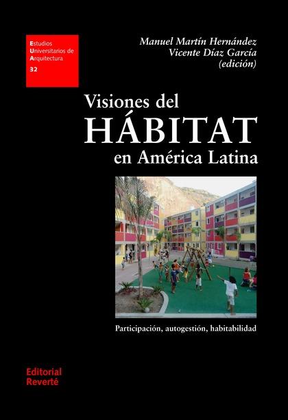 VISIONES DEL HÁBITAT EN AMÉRICA LATINA (EUA32). PARTICIPACIÓN, AUTOGESTIÓN, HABITABILIDAD