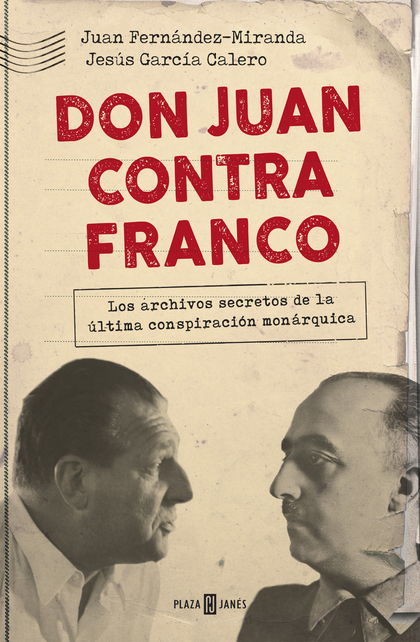 DON JUAN CONTRA FRANCO. LOS PAPELES PERDIDOS DEL RÉGIMEN
