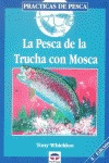 PESCA TRUCHA MOSCA