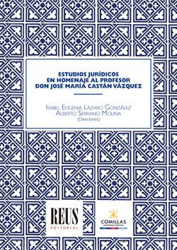 ESTUDIOS JURÍDICOS EN HOMENAJE AL PROFESOR DON JOSÉ MARÍA CASTÁN VÁZQUEZ.