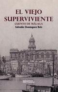 EL VIEJO SUPERVIVIENTE. CUENTO DE MÁLAGA