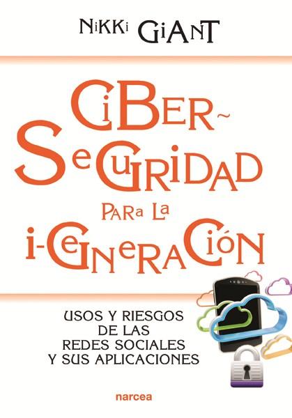 CIBERSEGURIDAD PARA LA I-GENERACIÓN                                             USOS Y RIESGOS