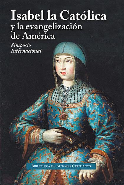 ISABEL LA CATOLICA Y LA EVANGELIZACION DE AMERICA