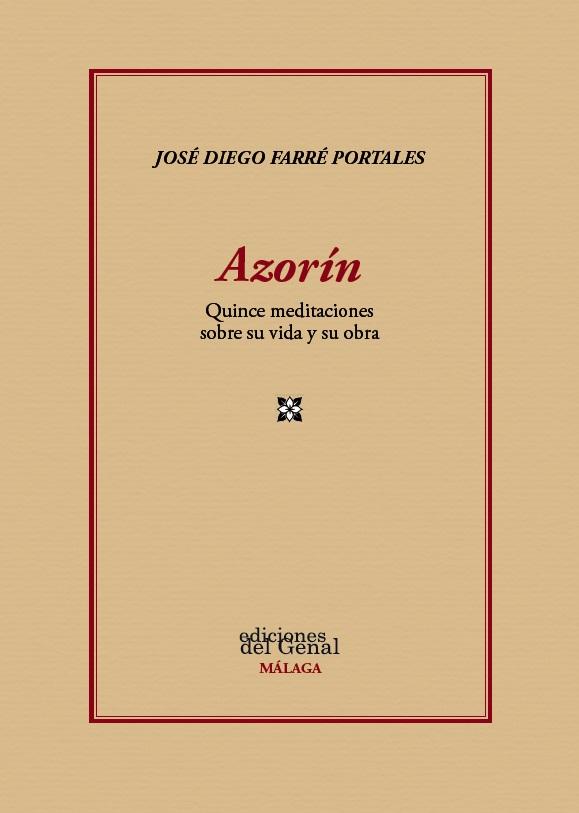 AZORÍN : QUINCE MEDITACIONES SOBRE SU VIDA Y SU OBRA
