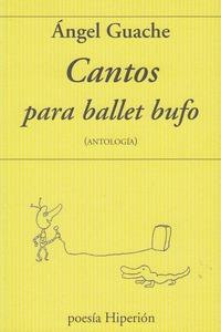 CANTOS PARA BALLET BUFO ( ANTOLOGIA).