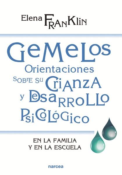 GEMELOS: ORIENTACIONES SOBRE SU CRIANZA Y DESARROLLO                            EN LA FAMILIA Y