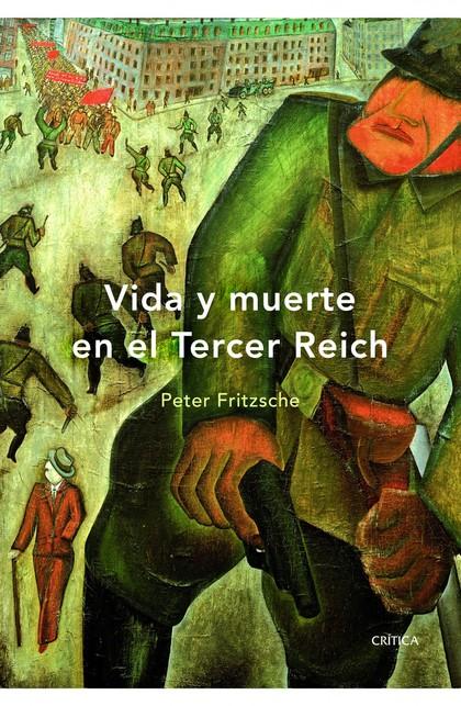 VIDA Y MUERTE EN EL TERCER REICH.