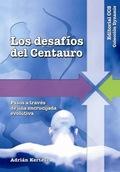 LOS DESAFÍOS DEL CENTAURO: PASOS A TRAVÉS DE UNA ENCRUCIJADA EVOLUTIVA