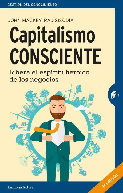 CAPITALISMO CONSCIENTE                                                          LIBERA EL ESPÍR