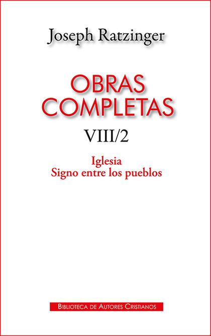OBRAS COMPLETAS VIII 2 IGLESIA SIGNO ENTRE LOS PUEBLOS