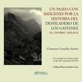 UN PASEO CON IMÁGENES POR LA HISTORIA DEL DESFILADERO DE LOS GAITANES EL CHORRO, MÁLAGA