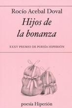 HIJOS DE LA BONANZA   (XXV PREMIO DE POESÍA HIPERIÓN)     **HIPERIÓN**.