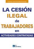 LA CESIÓN ILEGAL DE TRABAJADORES EN ACTIVIDADES CONTRATADAS