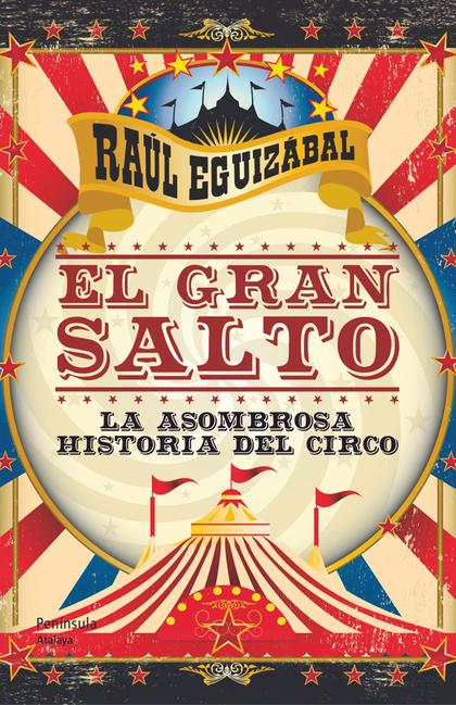 EL GRAN SALTO : LA SOMBROSA HISTORIA DEL CIRCO