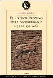 EL ORIENTE PRÓXIMO EN LA ANTIGÜEDAD (C. 3000-330 A.C.)