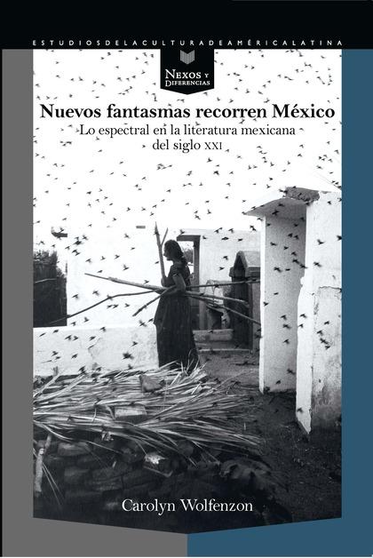 NUEVOS FANTASMAS RECORREN MEXICO LO ESPECTRAL EN LITERATURA