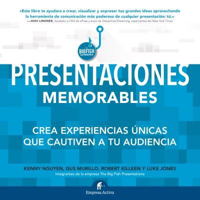 PRESENTACIONES MEMORABLES. CREE EXPERIENCIAS ÚNICAS QUE CAUTIVEN A SU AUDIENCIA