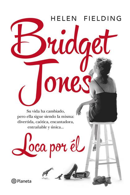 BRIDGET JONES : LOCA POR ÉL