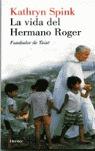 LA VIDA DEL HERMANO ROGER, FUNDADOR DE TAIZÉ