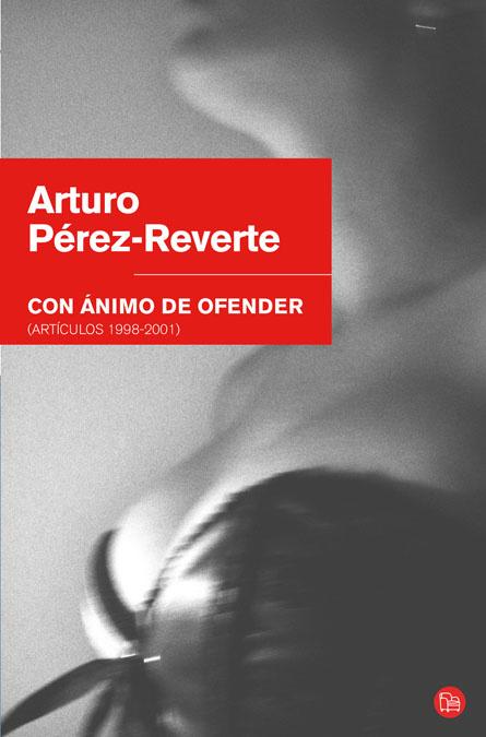 CON ÁNIMO DE OFENDER : (ARTÍCULOS 1998-2001)