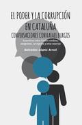 EL PODER Y LA CORRUPCION EN CATALUÑA . CONVERSACIONES CON RAFEL BURGOS.