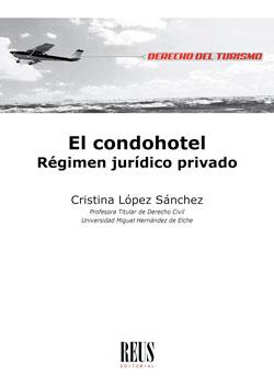 EL CONDOHOTEL. RÉGIMEN JURÍDICO PRIVADO