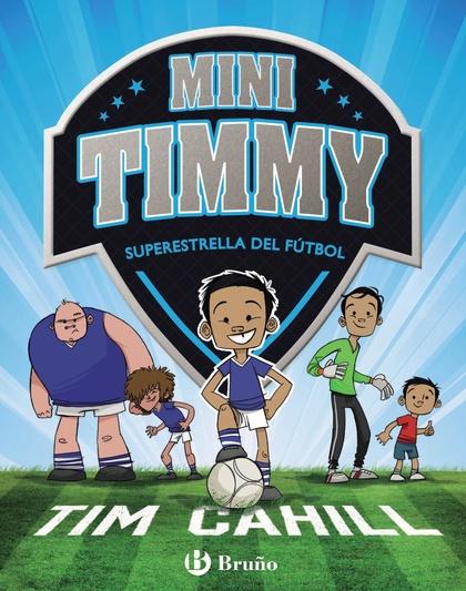 MINI TIMMY - SUPERESTRELLA DEL FÚTBOL.