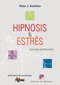 HIPNOSIS Y ESTRÉS: GUÍA PARA PROFESIONALES