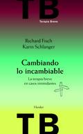 CAMBIANDO LO INCAMBIABLE: LA TERPIA BREVE EN CASOS INTIMIDANTES