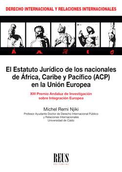 EL ESTATUTO JURÍDICO DE LOS NACIONALES DE ÁFRICA, CARIBE Y PACÍFICO (ACP) EN LA