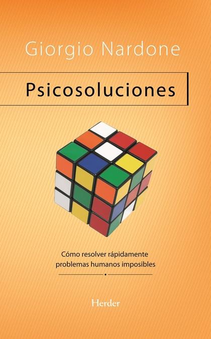 PSICOSOLUCIONES: CÓMO RESOLVER RÁPIDAMENTE PROBLEMAS HUMANOS COMPLICAD