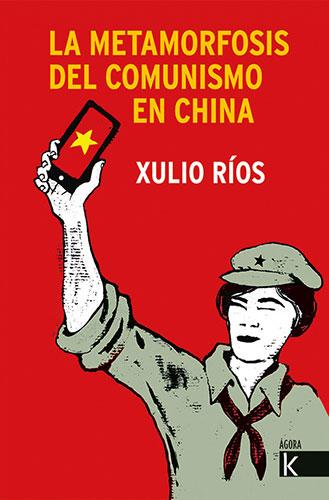 LA METAMORFOSIS DEL COMUNISMO EN CHINA.