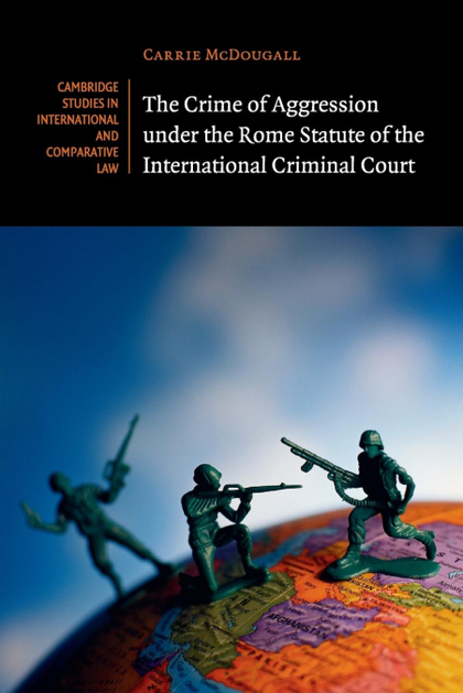 THE CRIME OF AGGRESSION UNDER THE ROME STATUTE OF THE INTERNATIONAL