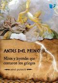 ANTES DEL PRINCIPIO MITOS Y LEYENDAS QUE CONTARON
