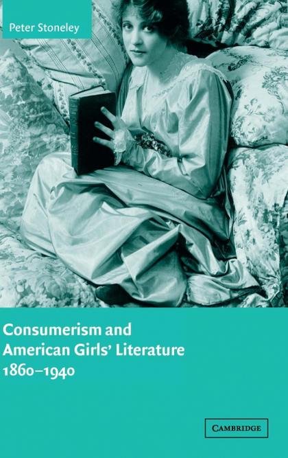 CONSUMERISM AND AMERICAN GIRLS´ LITERATURE,             1860-1940