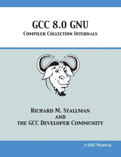 GCC 8.0 GNU COMPILER COLLECTION INTERNALS