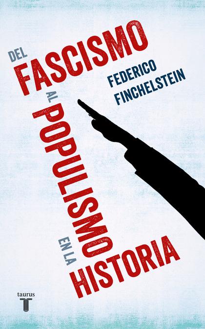 DEL FASCISMO AL POPULISMO EN LA HISTORIA.