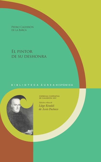 EL PINTOR DE SU DESHONRA
